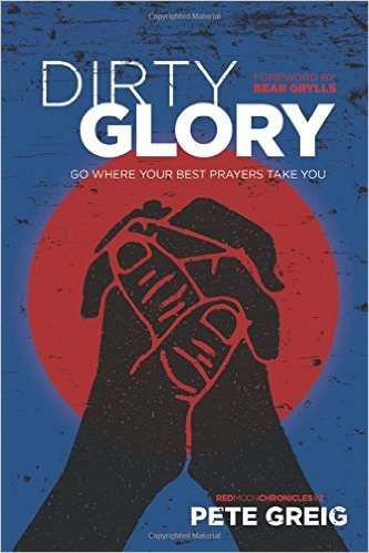Book Review: Dirty Glory by Pete Greig | Author David Wiley